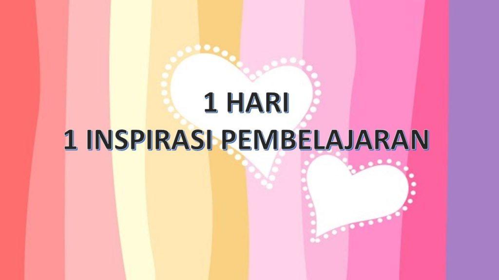 1 HARI 1 INSPIRASI - nuwaitu sakinah